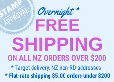 Overnight Shipping* (*Urban target. Rural target 2-3 working days) - $5.00 flat rate anywhere in New Zealand. Free Shipping for order over $200.